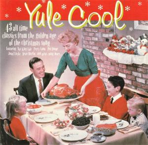 Yule Cool - 43 All Time Classics From The Golden Age Of The Christmas Song - Cover