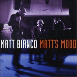 Cover - Matt Bianco: Matt's Mood
