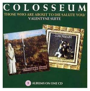 Colosseum: Those Who Are About To Die Salute You / Valentyne Suite - Cover