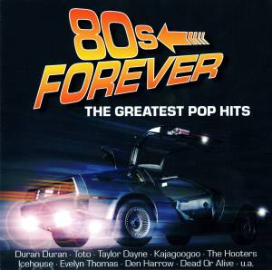 80s Forever - The Greatest Pop Hits - Cover