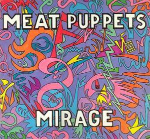 Cover - Meat Puppets: Mirage