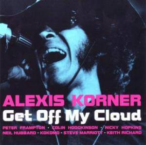 Cover - Alexis Korner: Get Off My Cloud
