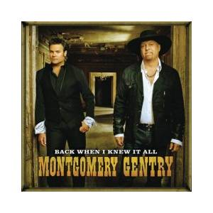 Cover - Montgomery Gentry: Back When I Knew It All