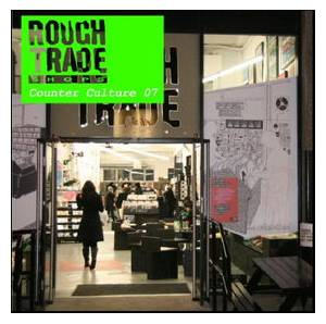 Rough Trade Shops - Counter Culture 2007 - Cover