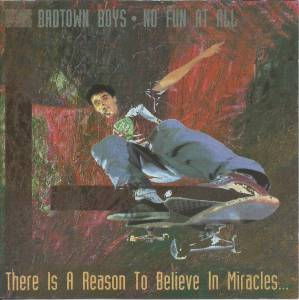 No Fun At All + Badtown Boys: There Is A Reason To Believe In Miracles (Split-Mini-CD / EP) - Bild 1