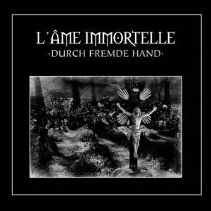 Cover - L'Âme Immortelle: Durch Fremde Hand