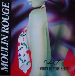 Cover - Moulin Rouge: D. J. I Wanna Be Your Record