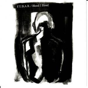 Cover - F.U.B.A.R.: F.U.B.A.R. / Blood I Bleed