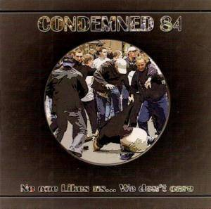 Cover - Condemned 84: No One Likes Us... We Don't Care