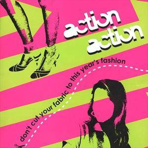 Cover - Action Action: Don't Cut Your Fabric To This Year's Fashion
