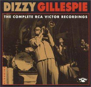 Cover - Dizzy Gillespie & His Orchestra: Dizzy Gillespie: The Complete RCA Victor Recordings