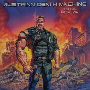 Cover - Austrian Death Machine: Total Brutal
