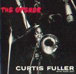 Cover - Curtis Fuller: Opener, The