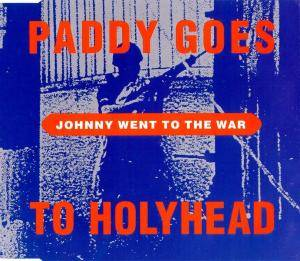 Cover - Paddy Goes To Holyhead: Johnny Went To The War