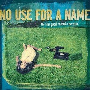Cover - No Use For A Name: Feel Good Record Of The Year, The