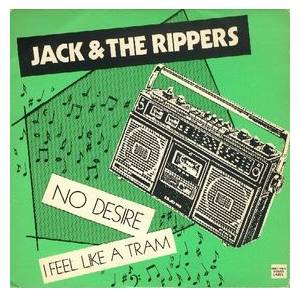Cover - Jack & The Rippers: No Desire / I Feel Like A Tram