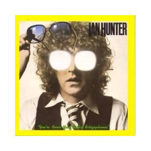 Ian Hunter: You're Never Alone With A Schizophrenic (CD) - Bild 1