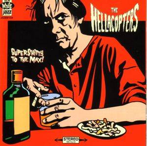 The Hellacopters: Supershitty To The Max! (CD) - Bild 1