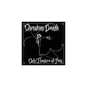 Christian Death: Only Theatre Of Pain - Cover