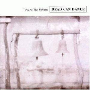 Dead Can Dance: Toward The Within - Cover