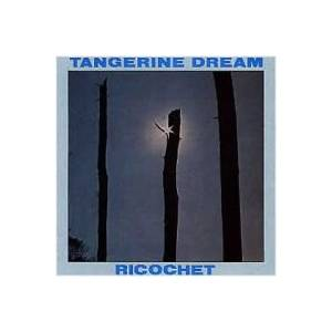 Tangerine Dream: Ricochet - Cover