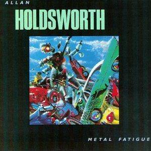 Allan Holdsworth: Metal Fatigue - Cover