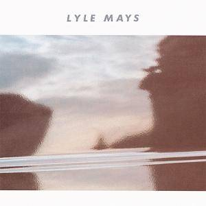 Lyle Mays: Lyle Mays - Cover