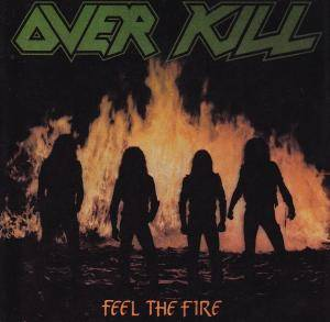 Overkill: Feel The Fire - Cover