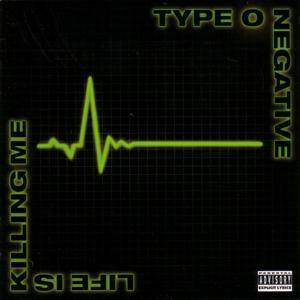 Type O Negative: Life Is Killing Me (CD) - Bild 1