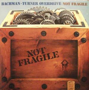 Cover - Bachman-Turner Overdrive: Not Fragile