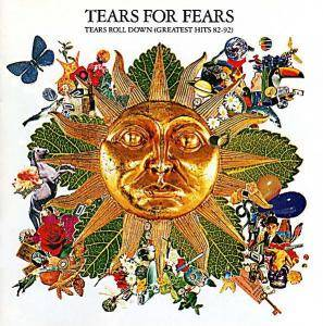 Tears For Fears: Tears Roll Down (Greatest Hits 82-92) - Cover