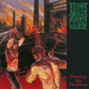 Cover - Earth Crisis: Destroy The Machines
