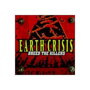 Cover - Earth Crisis: Breed The Killers