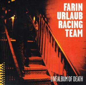 Farin Urlaub Racing Team: Livealbum Of Death (CD) - Bild 3