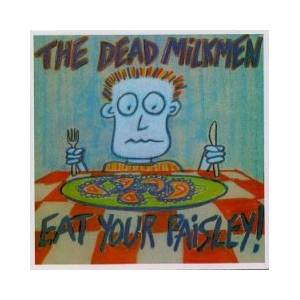 Cover - Dead Milkmen, The: Eat Your Paisley!