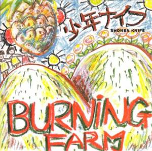 Cover - Shonen Knife: Burning Farm