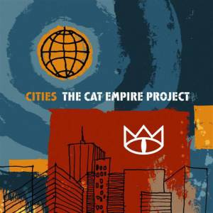 Cover - Cat Empire, The: Cities