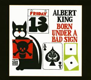 Cover - Albert King: Born Under A Bad Sign