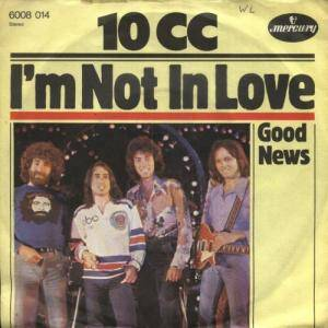 10cc: I'm Not In Love
