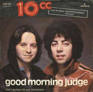 10cc: Good Morning Judge