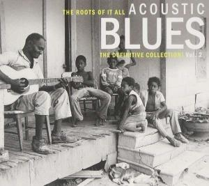 Roots Of It All - Acoustic Blues - The Definitive Collection! - Vol. 2, The - Cover