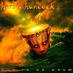 Herbie Hancock - Dis Is Da Drum