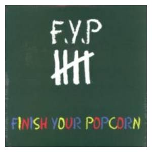 Cover - F.Y.P: Finish Your Popcorn