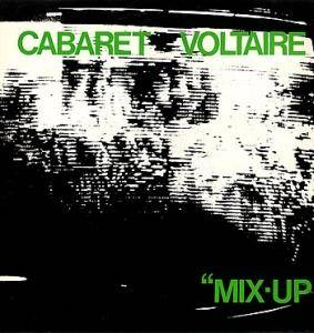 Cover - Cabaret Voltaire: Mix-Up
