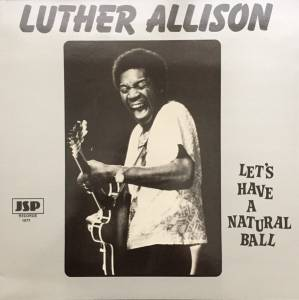 Cover - Luther Allison: Let's Have A Natural Ball