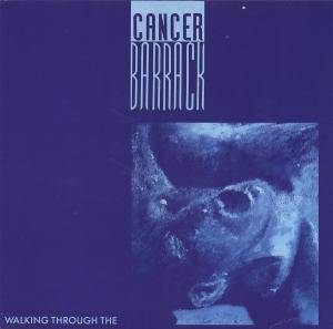 Cover - Cancer Barrack: Walking Through The