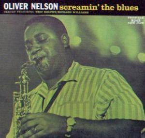 Cover - Oliver Nelson: Screamin' The Blues