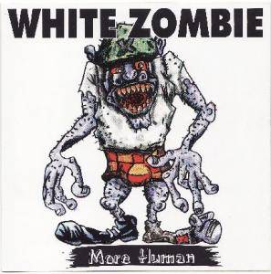 White Zombie: More Human - Cover
