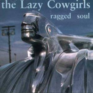 Cover - Lazy Cowgirls, The: Ragged Soul