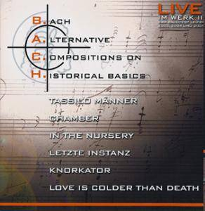 B.A.C.H. - Bach Alternative Compositions On Historical Basics - Cover